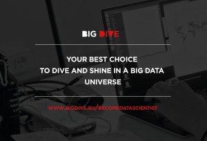 BIG DIVE | Your best choice to dive in a BIG DATA universe